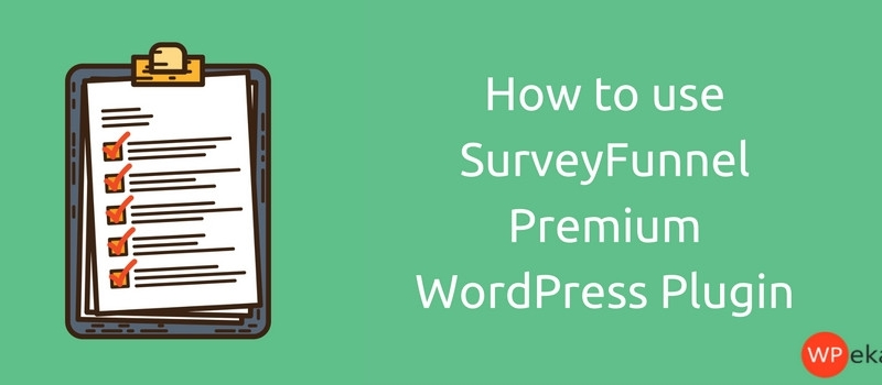 How to use SurveyFunnel Premium WordPress Plugin