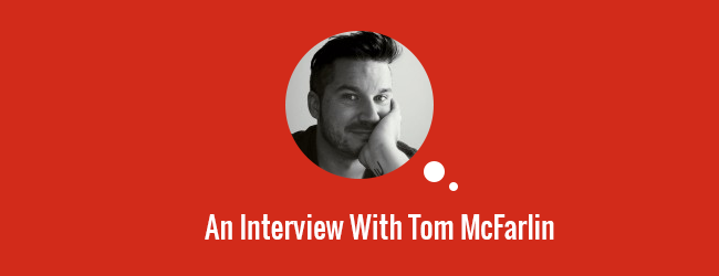 An Interview With Tom McFarlin