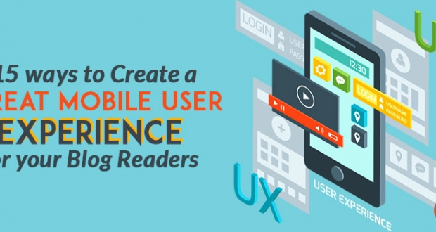 15 Ways To Create A Great Mobile User Experience