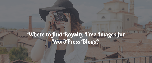 Where-to-Find-Royalty-Free-Images-for-WordPress-Blogs1