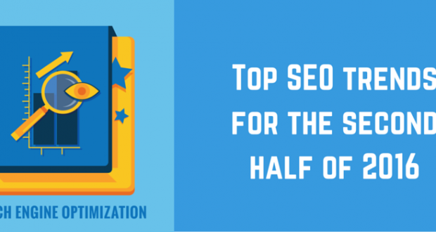 Top SEO trends for the second half of 2016