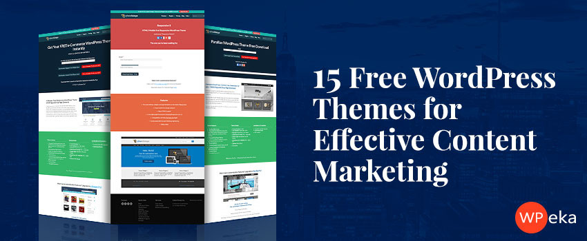 15 Free WordPress Themes For Effective Content Marketing