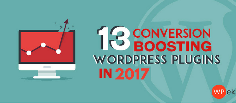 13 conversion boosting WordPress plugins in 2017