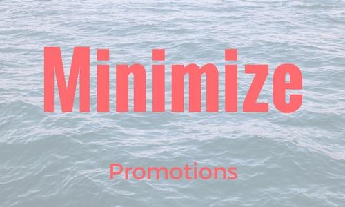 minimize promotional content