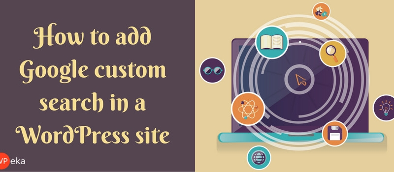how-to-add-google-custom-search-in-a-wordpress-site