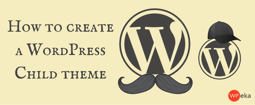 WordPress Child Theme: Complete guide on how to create it