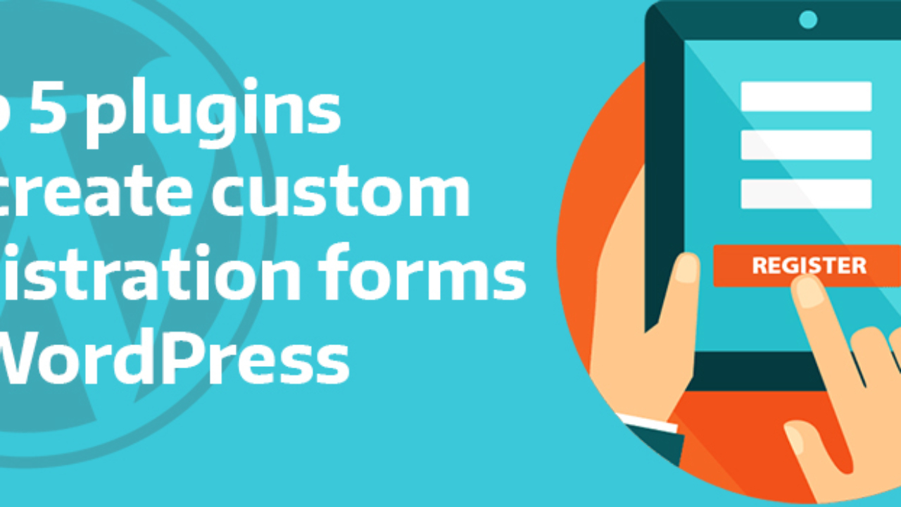 Top 5 plugins to create a WordPress Custom Registration form