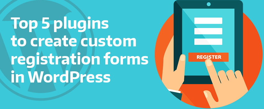 Top 5 plugins to create a WordPress custom registration form