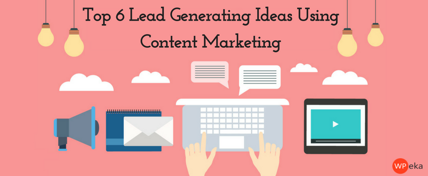 lead generating ideas using content marketing