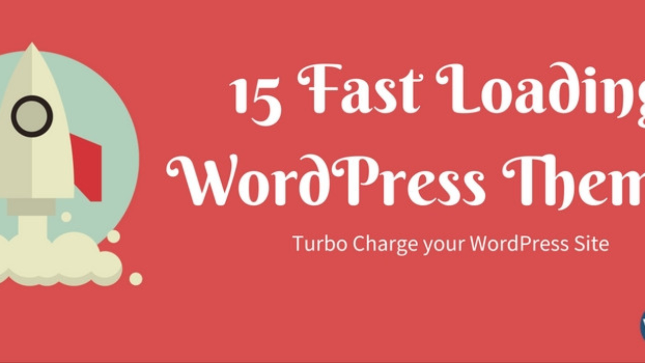 15 Fast Loading WordPress Themes for a Turbo Charged Website