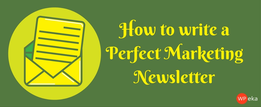 how to write a perfect marketing newsletter