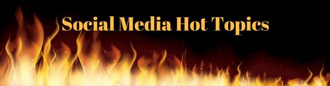 social-media-hot-topics