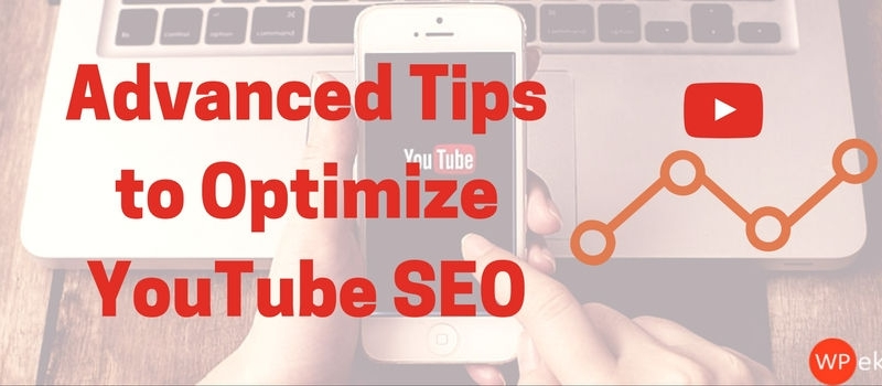 Youtube optimization using youtube seo techniques and tips
