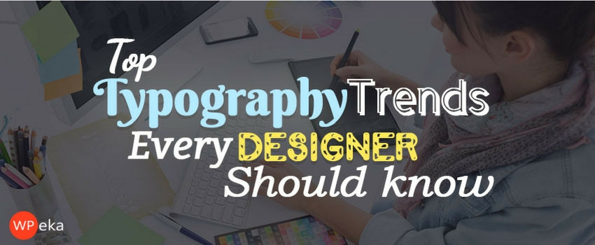 top typography trends 2017