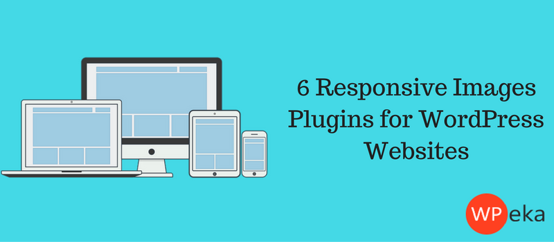 6 Responsive Images Plugins for WordPress Websites
