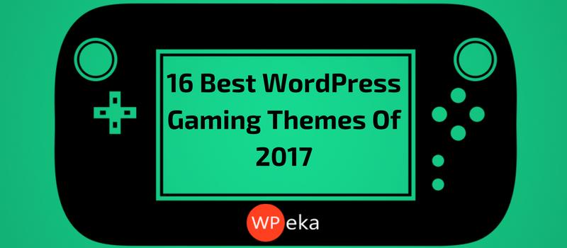 16 Best WordPress Gaming Themes Of 2017