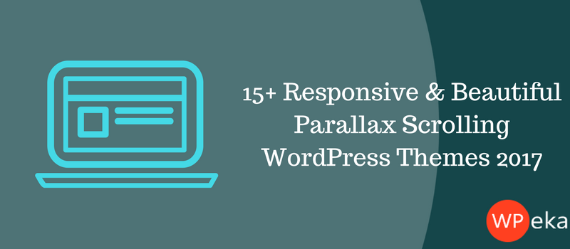 15+ Responsive & Beautiful Parallax Scrolling WordPress Themes 2017