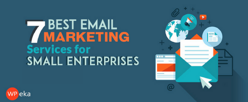 7 Best Email Marketing Services for Small Enterprises
