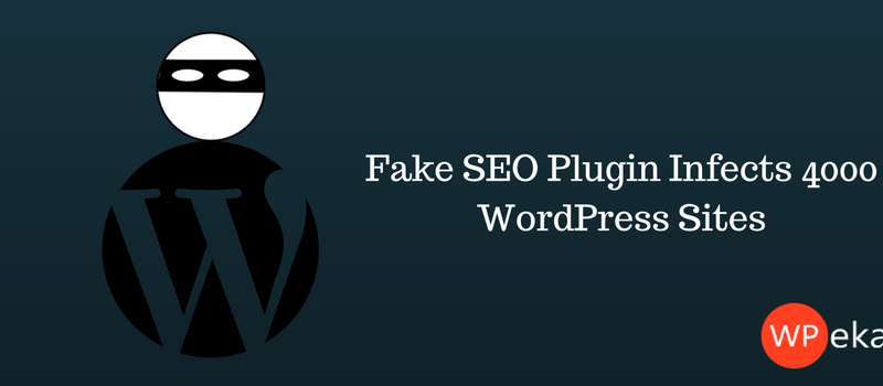 Fake SEO Plugin Infects 4000 WordPress Sites