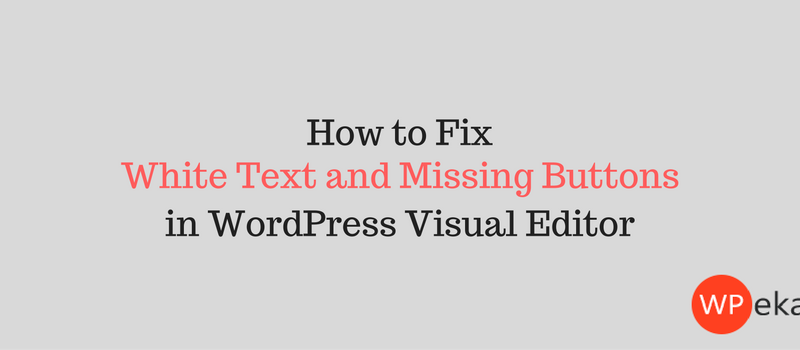 White Text and Missing Buttons in WordPress Visual Editor