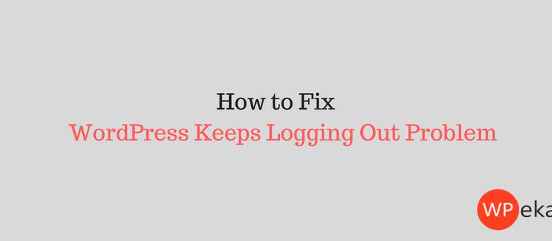 WordPress Keeps Logging Out Problem
