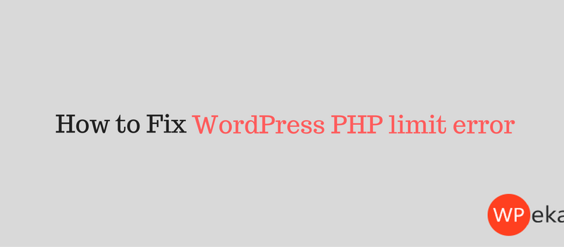 WordPress PHP limit error