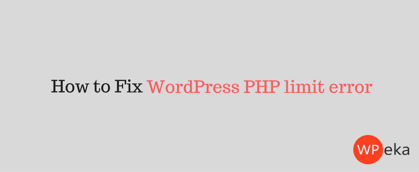 WordPress PHP limit error