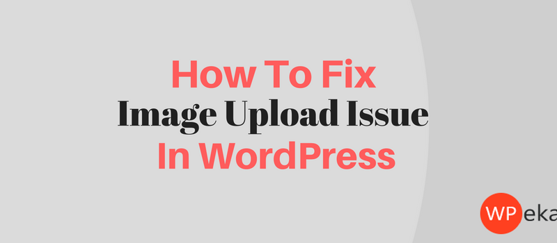 Image upload issue in WordPress