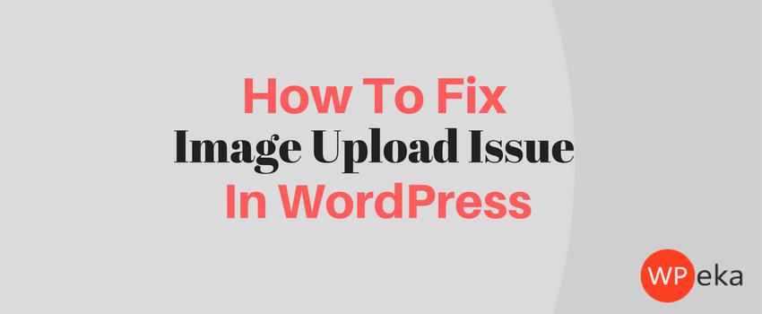 Image upload issue in WordPress