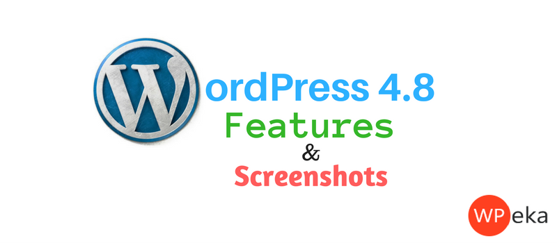 WordPress 4.8 features and screenshots