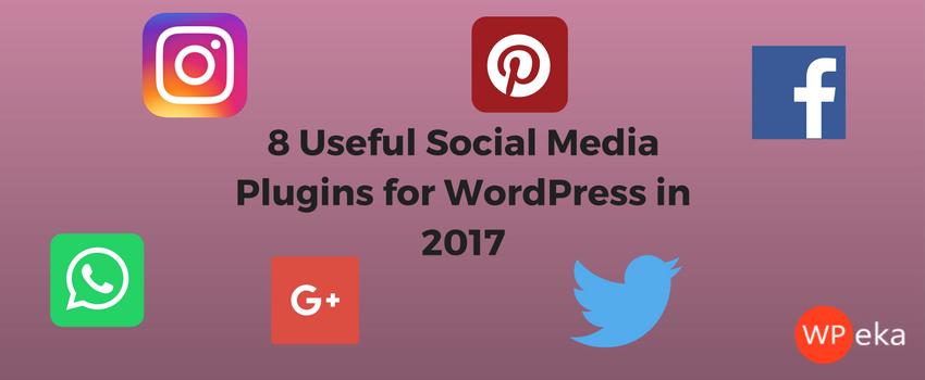 8 Useful Social Media Plugins for WordPress in 2017