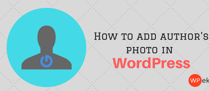 How to add authors photo in WordPress
