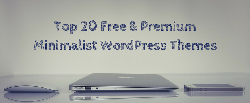 Top 20 Free & Premium Minimalist WordPress Themes
