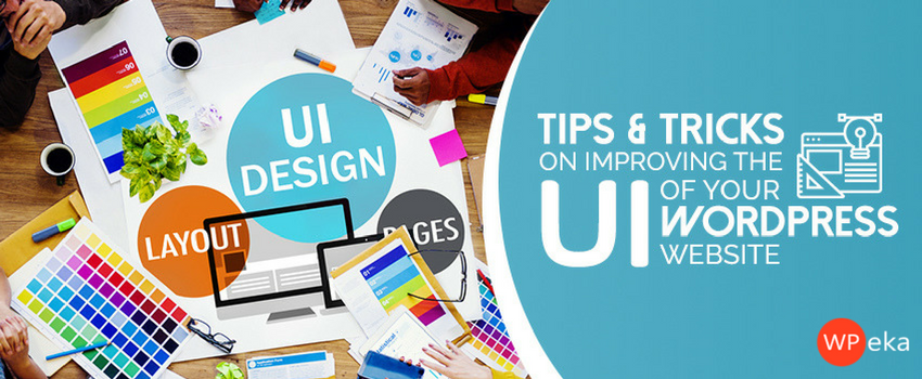 Tips & Tricks on Improving the UI Of Your WordPress Website