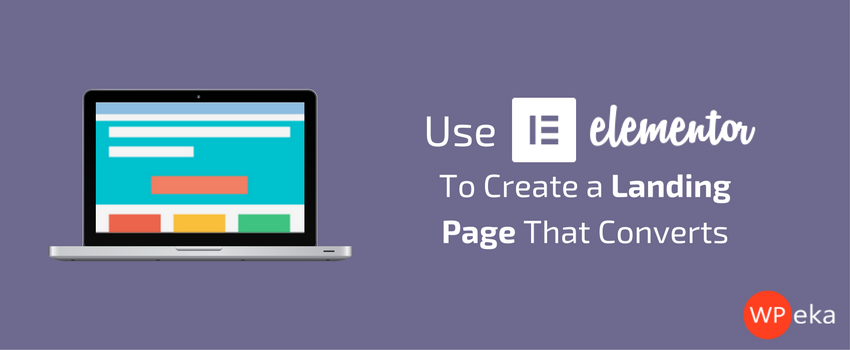 Use Elementor to create a landing page that converts
