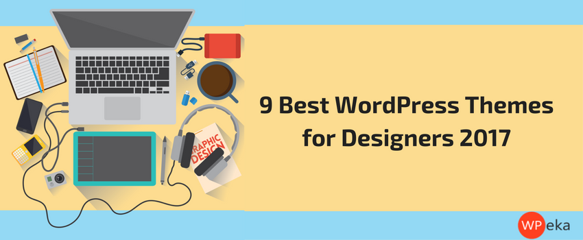 9 Best WordPress Themes for Designers 2017