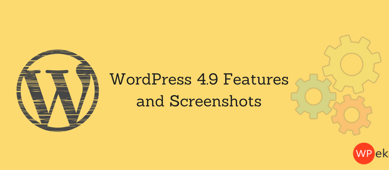 WordPress 4.9 Features and Screenshots