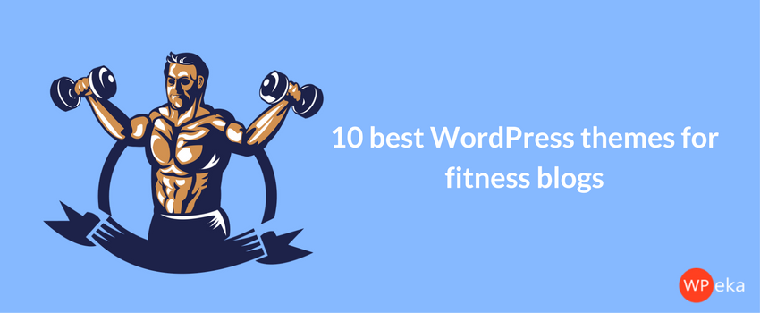 10 best WordPress themes for fitness blogs