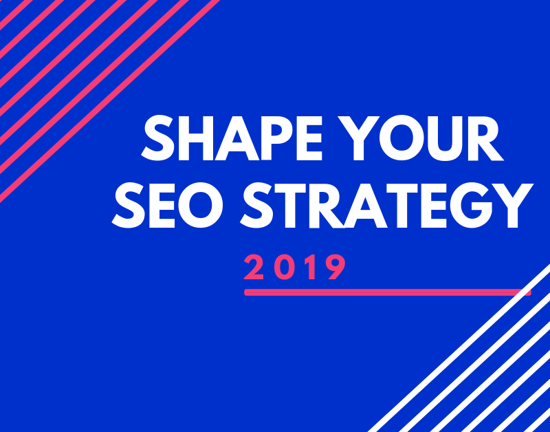 SEO Strategy for 2019