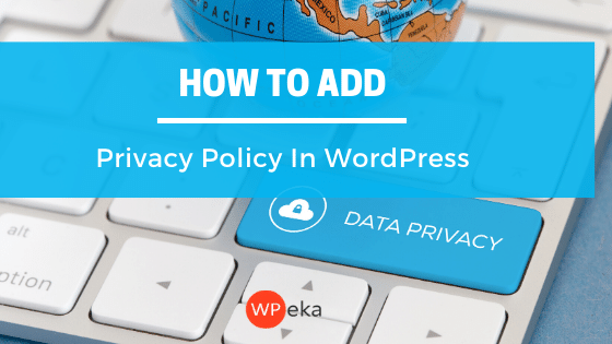 How to add privacy policy in WordPress