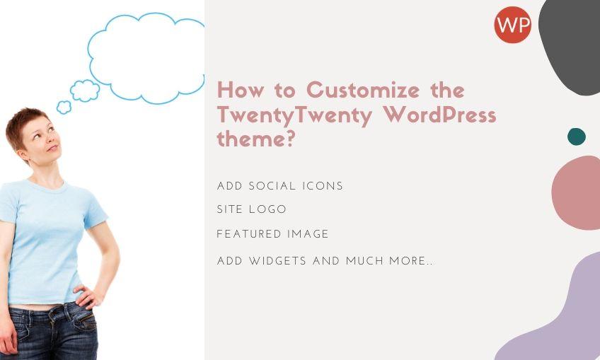How to Customize the TwentyTwenty WordPress theme?